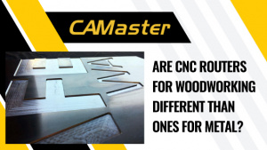 Are CNC Routers for Woodworking Different Than Ones for Metal?