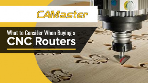 What to Consider When Buying a CNC Router