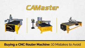 Buying a CNC Router Machine: 10 Mistakes to Avoid