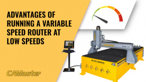 Advantages of Running a Variable Speed Router at Low Speeds