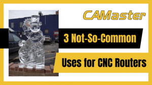 Not-So-Common Uses for CNC Routers